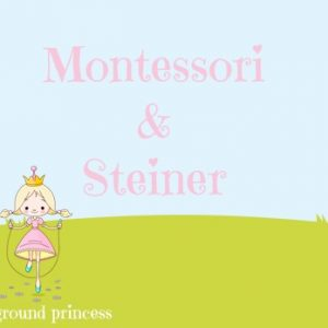 Montessori & Steiner